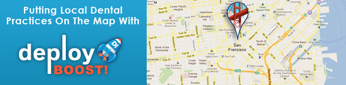 Deploy Boost Local Search Engine Optimization for Dentists